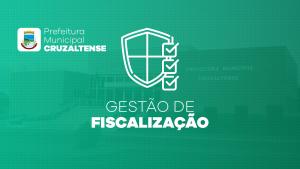 Prefeitura de Cruzaltense adere ao Gestão de Fiscalização