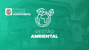Prefeitura de Ponte Preta adere ao Gestão Ambiental