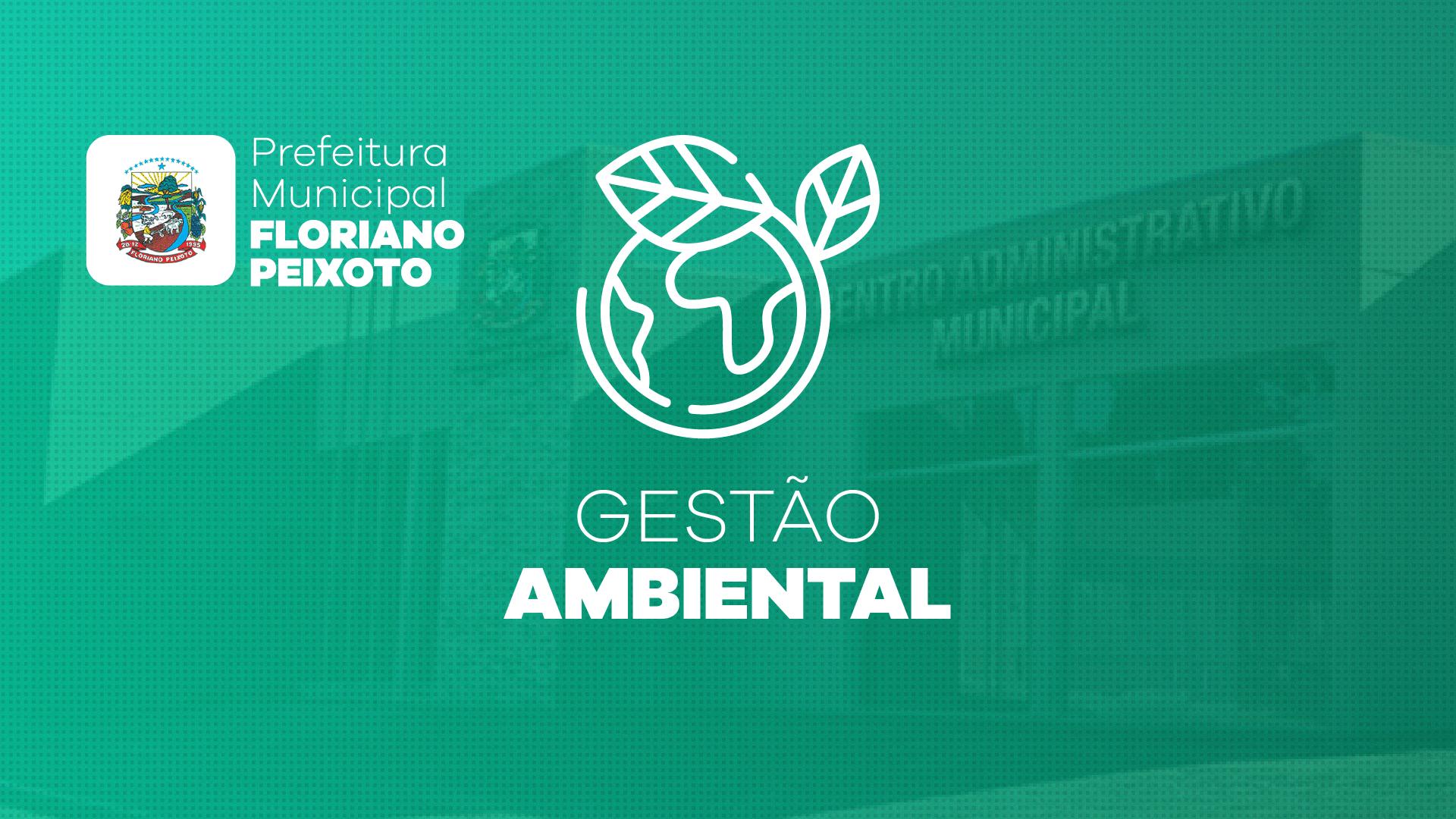Prefeitura de Floriano Peixoto adere ao Gestão Ambiental