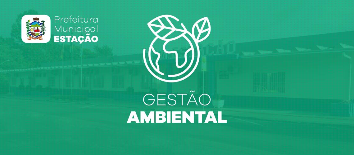 Prefeitura de Estação passa a usar o Gestão Ambiental
