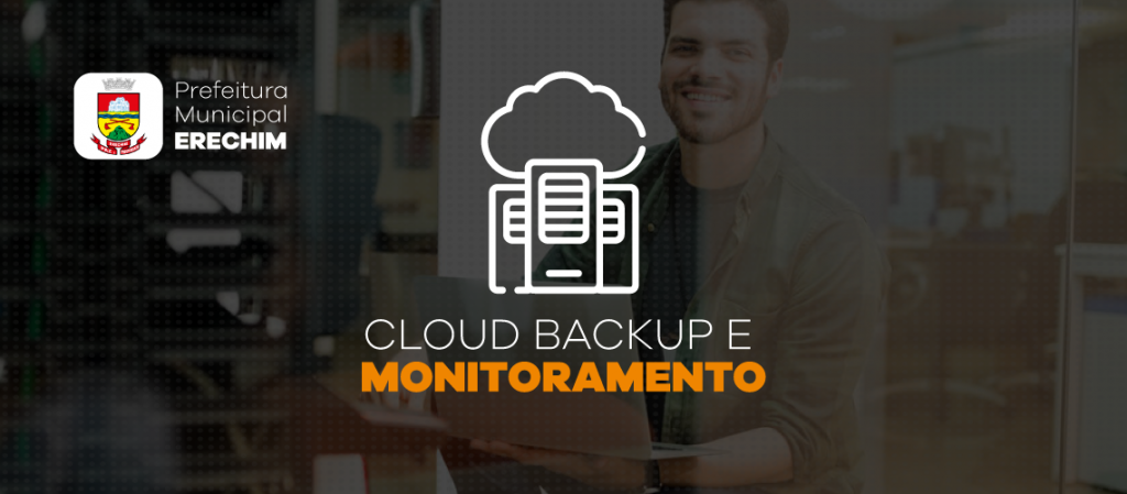 Prefeitura de Erechim passa a utilizar Serviço de Cloud Backup