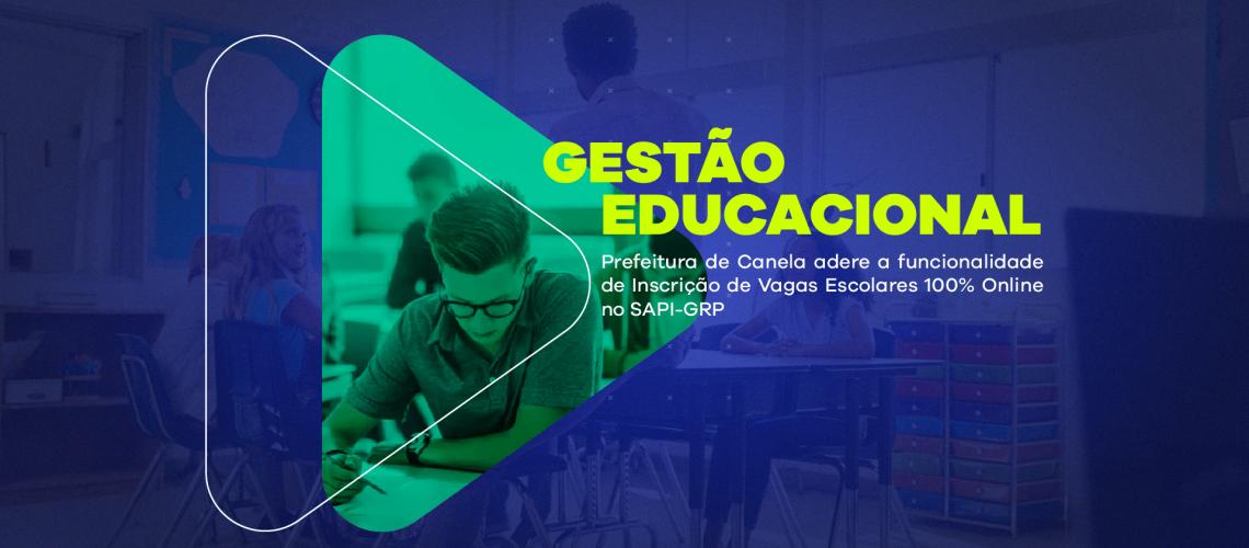 Prefeitura de Canela adere a funcionalidade de Inscrição de Vagas Escolares 100% Online no SAPI-GRP